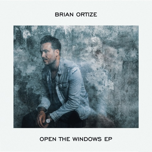 Brian Ortize - Open the Windows (EP) 2018