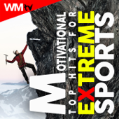 Motivational Top Hits For Extreme Sports (60 Minutes Non-Stop Mixed Compilation for Fitness & Workout 150 Bpm)