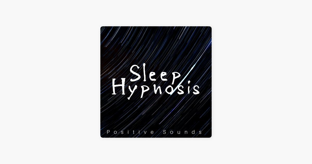 Sleep Hypnosis - Positive Sounds of Nature for Sleeping by Deep Sleep  Hypnosis