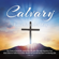 Various Artists - Calvary: Love Found a Way