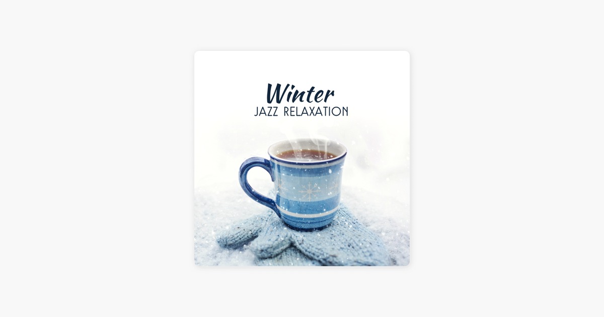 ‎Winter Jazz Relaxation: Good Mood Cafe by Lounge Winter Collection