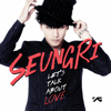 Let's Talk About Love - EP - SeungRi