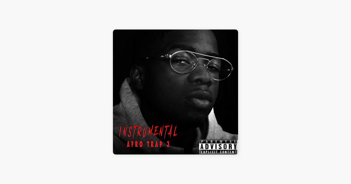 Afro Trap 3 (Instrumental) - Single by DoblaMusikProductionBeats