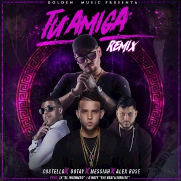 Tu Amiga (Remix) [feat. Messiah, Alex Rose & Gotay] - Single