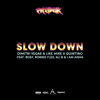 Dimitri Vegas & Like Mike & Quintino - Slow Down (feat. Boef, Ronnie Flex, Ali B & I Am Aisha) artwork