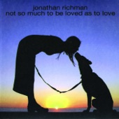Jonathan Richman - My Baby Love Love Loves Me