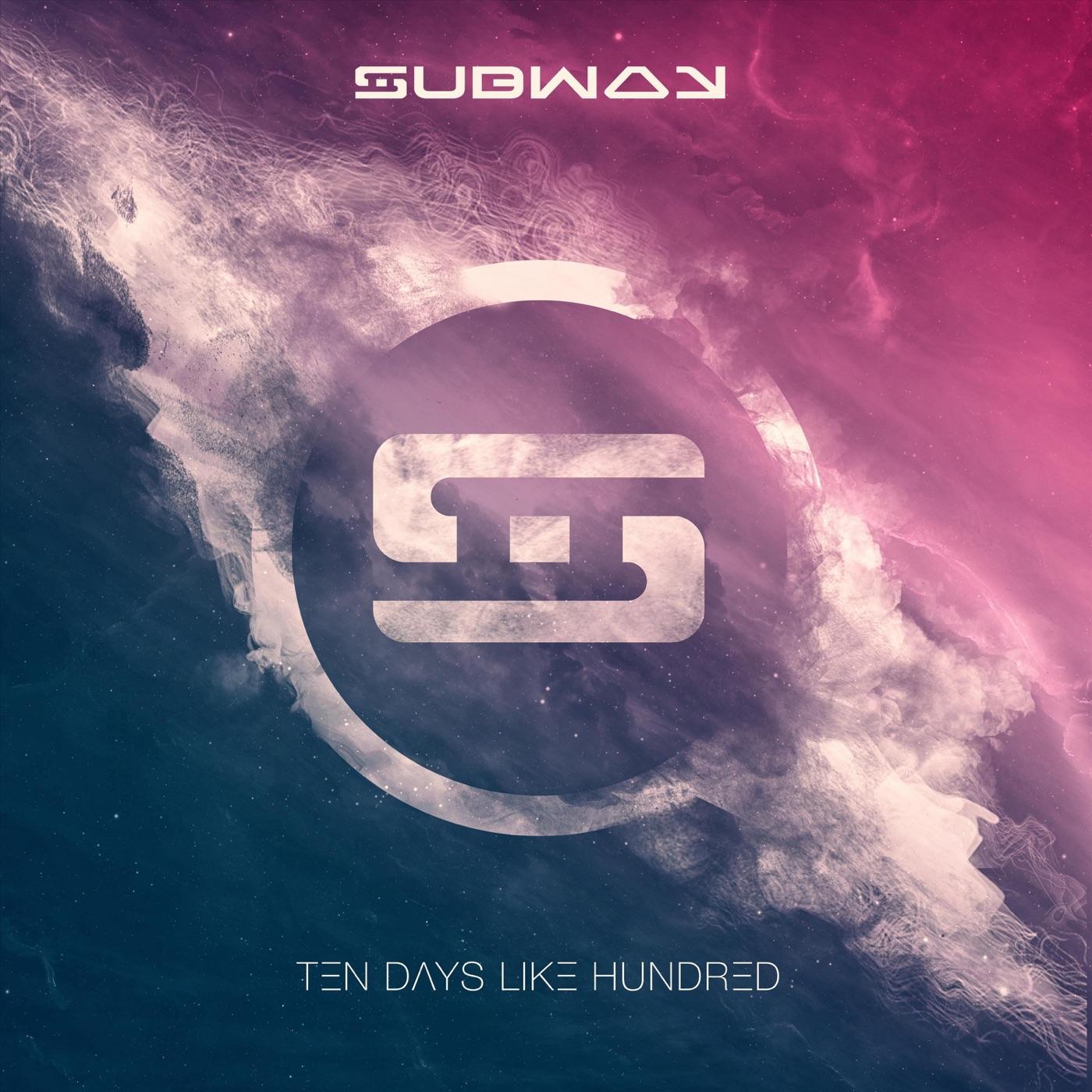 Subway - Ten Days Like Hundred (2018)
