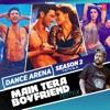 Main Tera Boyfriend Remix From Dance Arena Season 2 Single