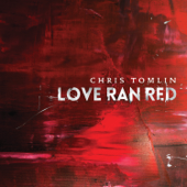 At the Cross (Love Ran Red) [Acoustic] - Chris Tomlin