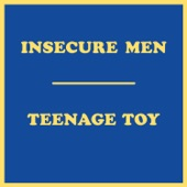 Insecure Men - Teenage Toy