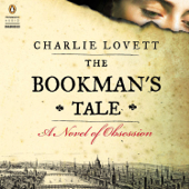 The Bookman's Tale: A Novel of Obsession (Unabridged)
