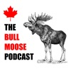 The Bull Moose Podcast: Politics in Canada