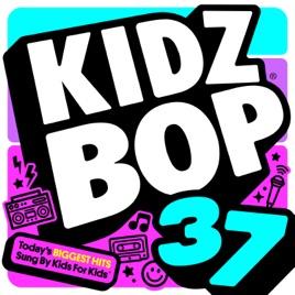 Kidz Bop 37 by KIDZ BOP Kids on Apple Music