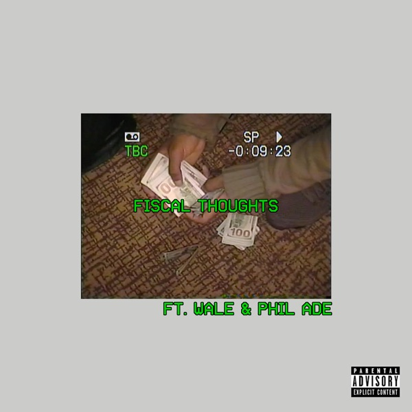 Fiscal Thoughts (feat. Wale & Phil Ade) - Single