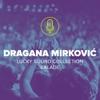 Dragana Mirkovic - Moralo Je Leto Proci