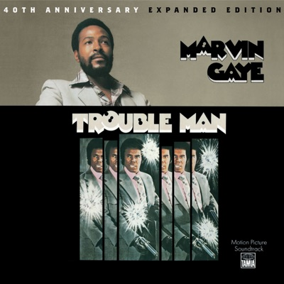 Trouble Man (40th Anniversary Expanded Edition) - Marvin Gaye