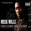 First Come First Serve, Meek Mill