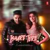 Ishare Tere - Guru Randhawa & Dhvani Bhanushali