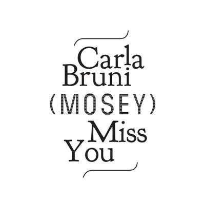 Miss You (Mosey Remix) - Single - Carla Bruni