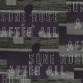 Sune Rose - After All