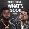 What s Good feat Loski Single