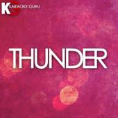 Thunder (Originally Performed by Imagine Dragons) [Karaoke Version]