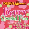 Drew s Famous Berry Special Fun Party Music