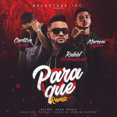 Para Que (Remix) [feat. Carlitos Rossy & Marconi Impara] - Single MP3 Download