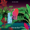 Give Me Love - Leu Leu Land