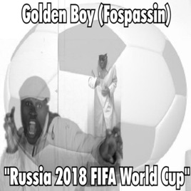 ‎Russia 2018 FIFA World Cup - EP by Golden Boy (Fospassin)