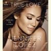 Jennifer Lopez - True Love (Unabridged) grafismos