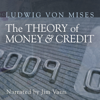 The Theory of Money and Credit (Unabridged) - Ludwig von Mises