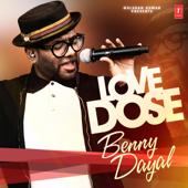 Love Dose: Benny Dayal