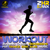 Workout Running Cardio Progressive Psy Trance EDM Rave Fitness Music 2 Hr DJ Mix-Workout Trance & Workout Electronica