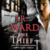 J. R. Ward - The Thief: A Novel of the Black Dagger Brotherhood (Unabridged)  artwork