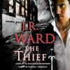 J. R. Ward - The Thief: A Novel of the Black Dagger Brotherhood (Unabridged)  artwork