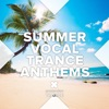 Summer Vocal Trance Anthems