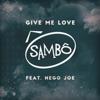 Give Me Love (feat. Nego Joe) - Single, Sambô