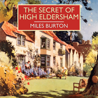 The Secret of High Eldersham (Unabridged)