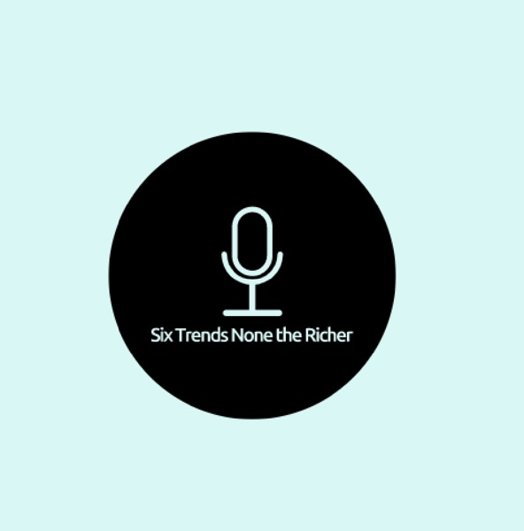 Six Trends None the Richer