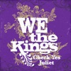 Check Yes Juliet - Single, We the Kings