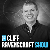 The Cliff Ravenscraft Show | Take Your Message, Your Business and Your Life To The Next Level podcast