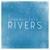 Rivers Single
