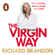 Richard Branson - The Virgin Way: How to Listen, Learn, Laugh, and Lead