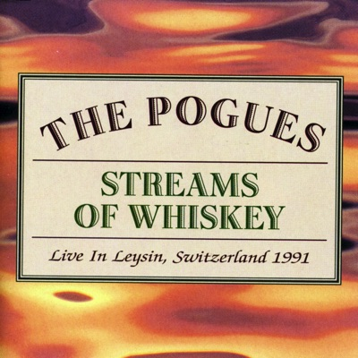 Streams of Whiskey - Live In Leysin, Switzerland 1991 - The Pogues