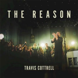 the reason by travis cottrell on apple music