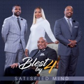 Blest By Four - Satisfied Mind
