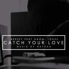 Catch Your Love (feat. Naomi Jones)