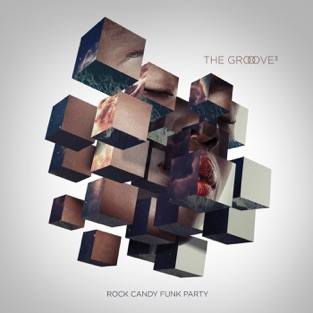 The Groove Cubed – Rock Candy Funk Party