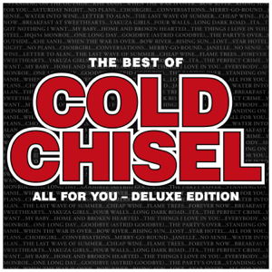 Cold Chisel - The Best of Cold Chisel: All for You (Deluxe)